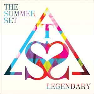 The-Summer-Set-Legendary