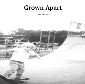Grown Apart - Second Home