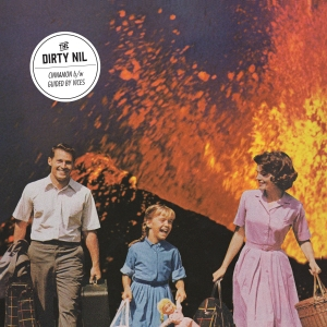 The Dirty Nil - Cinnamon/Guided by Vices